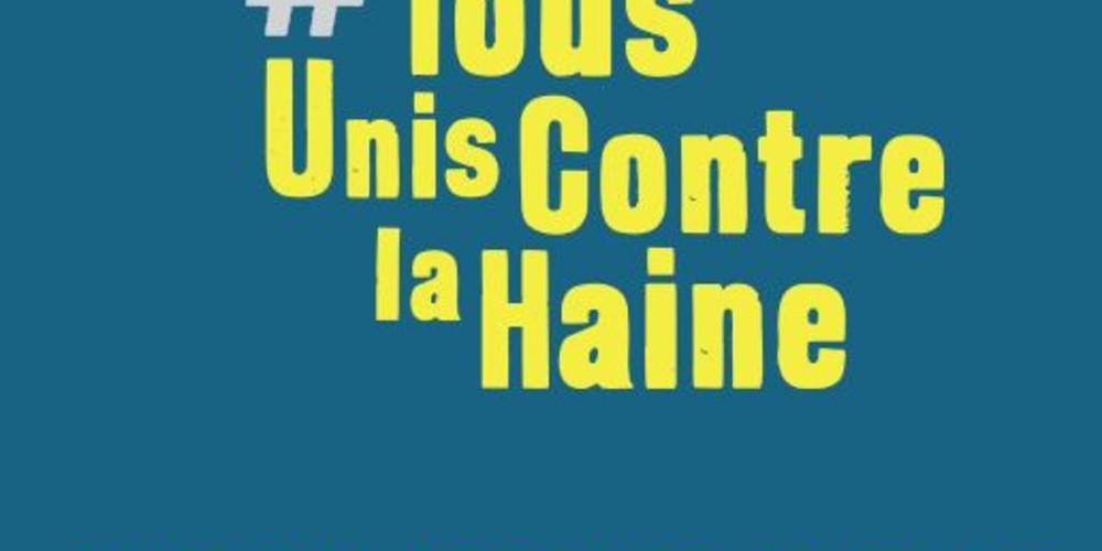 Restons et demeurons #TousUnisContrelaHaine